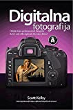Digitalna fotografija 4 : otkrijte tajne profesionalnih fotografa da bi i vase slike izgledale isto tako dobro!