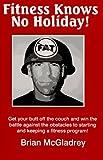 Fitness Knows No Holiday!, Brian McGladrey, 0965797309