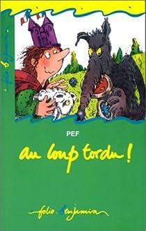 Au loup tordu ! par Pef
