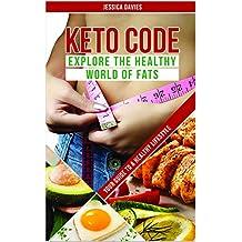 Keto Code: Explore the Healthy World of Fats