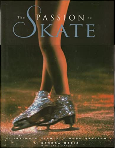 Descargar The Passion To Skate: An Intimate View Of Figure Skating Epub Gratis