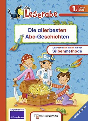 Die allerbesten Abc-Geschichten: Silbe für Silbe lesen lernen (Leserabe mit Mildenberger Silbenmethode, Sonderband)