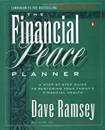 The Financial Peace Planner: A step-by step guide to restoring your family's financial health