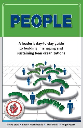 PEOPLE: A leader's day-to-day guide to building, managing and sustaining lean organizations (Guide Peoples)