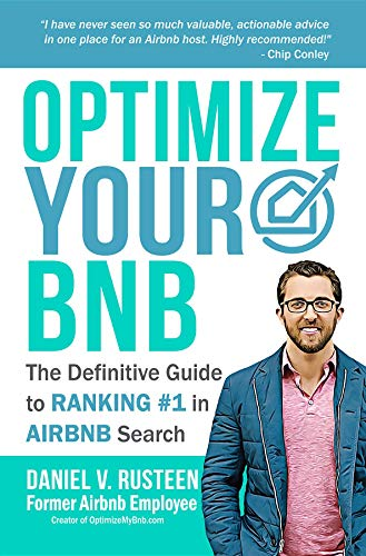 Optimize YOUR Bnb: The Definitive Guide to Ranking #1 in Airbnb Search (Best Vacation Rental Property Investments)