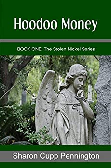 Hoodoo Money (The Stolen Nickel Series Book 1) by [Pennington, Sharon Cupp]