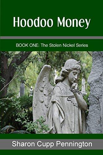 Book: Hoodoo Money (The Stolen Nickel Series Book 1) by Sharon Cupp Pennington
