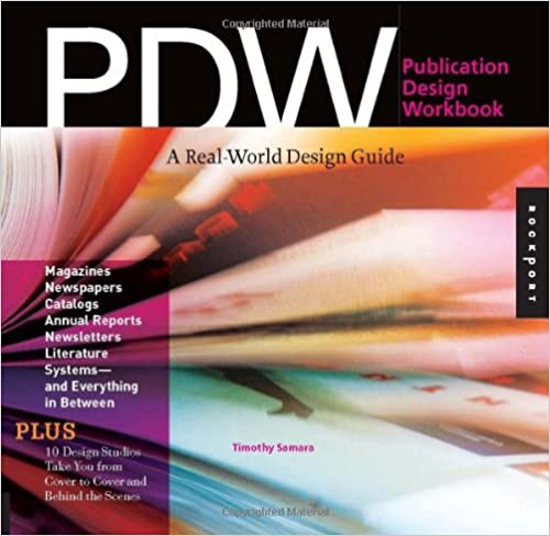 Publication Design Workbook: A Real-World Guide to Designing Magazines, Newspapers, and Newsletters: Timothy Samara: 9781592531707: Amazon.com: Books