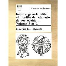 Novelle galanti edite ed inedite del Atanasio da verrocchio ...  Volume 2 of 3