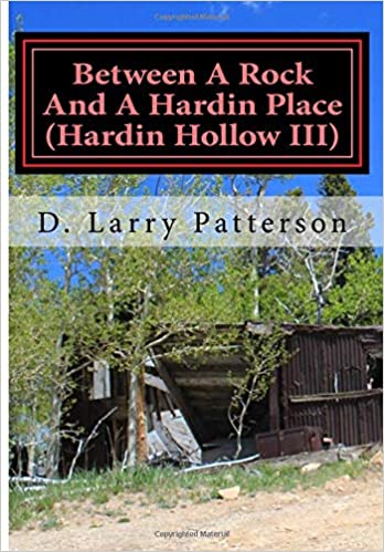 Between A Rock And A Hardin Place: Hardin Hollow III: D  Larry