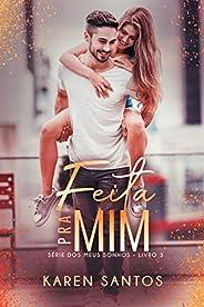 Feita pra Mim (Dos meus Sonhos Livro 3)