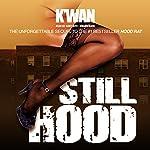 Still Hood   K'wan