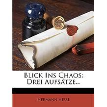 Blick Ins Chaos: Drei Aufsätze... (German Edition)