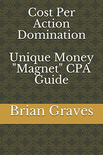 "Download Cost Per Action Domination Unique Money ""Magnet"" CPA Guide ebook"