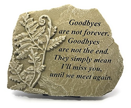 Kay Berry Goodbyes are not Forever, Goodbyes are not the End; Sympathy Gift Memorial Stone 8x10 WW; Stand Included