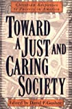 Toward a Just and Caring Society : Christian Responses to Poverty in America, , 0801022207