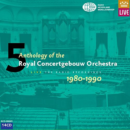 Anthology of the Royal Concertgebouw Orchestra Live, Vol. 5: 1980-1990 by RCO