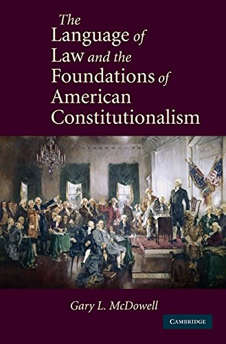 The Language of Law and the Foundations of American Constitutionalism by Cambridge University Press