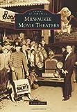 Milwaukee Movie Theaters, Larry Widen, 0738584452