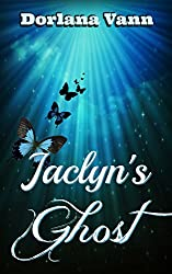 Jaclyn's Ghost: A Supernatural Mystery