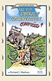 Are You Liberal? Conservative? Or Confused?: An Uncle Eric Book
