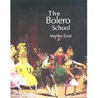 THE BOLERO SCHOOL: An Illustrated History of the