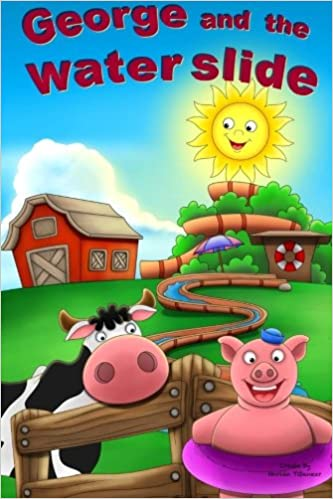 George and the water slide: Norlán Tibanear: 9781533106858