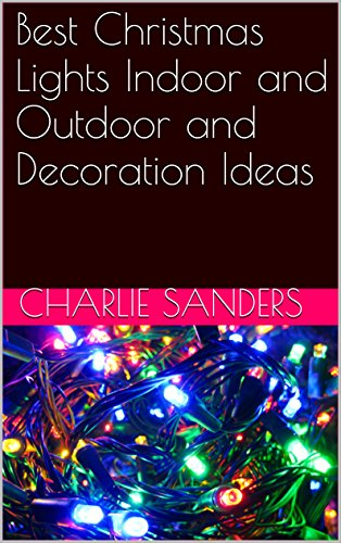 Decorating Christmas Ideas Outdoor (Best Christmas Lights Indoor and Outdoor and Decoration Ideas)