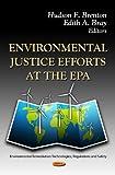 Environmental Justice Efforts at the EPA, Hudson F. Brenton and Edith A. Bray, 1619426064