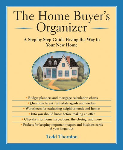 The Home Buyer's Organizer: A Step-by-Step Guide to Paving the Way to Your New Home