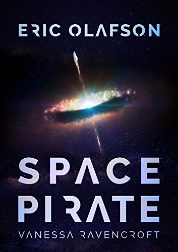 Eric Olafson: Space Pirate (Eric Olafson Series) by [Ravencroft, Vanessa]