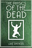 The Physics of the Dead