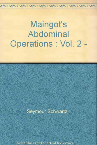 Maingot's Abdominal Operations : Vol. 2 - - Maingots Abdominal Operations
