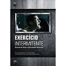 Exercício Intermitente: Estado da arte e aplicações práticas (Portuguese Edition)