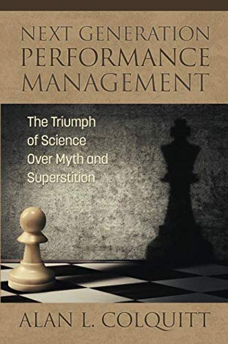 Next Generation Performance Management: The Triumph of Science Over Myth and Superstition (Performance Management Processes Best Practices)