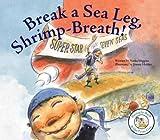 Break a Sea Leg, Shrimp-Breath!, Nadia Higgins, 1602700923