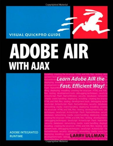 Adobe AIR (Adobe Integrated Runtime) with Ajax: Visual QuickPro Guide by Peachpit Press