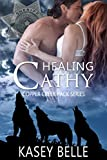 Healing Cathy (Copper Creek Pack Book 3)