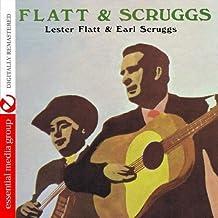 Lester Flatt & Earl Scruggs (Digitally Remastered)