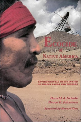Ecocide Of Native America  Environmental Destruction Of Indian Land And Peoples