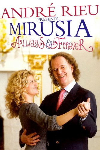 : Andre Rieu Presents: Mirusia-Always & Forever DVD