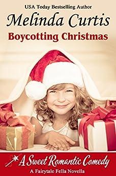 Boycotting Christmas: A Fairy Tale Fella Story by [Curtis, Melinda]