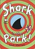 Shark in the Park!, Nick Sharratt, 0385750080