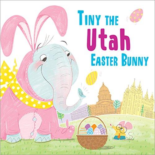Tiny the Utah Easter Bunny (Tiny the Easter Bunny) ebook
