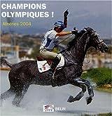 Champions olympiques ! : Athènes 2004, L'album souvenir de Nathalie Fey et Frédéric Chéhu