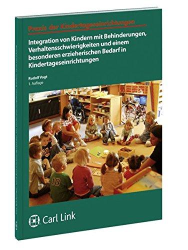Integration Von Kindern Mit Behinderungen Verhaltensschwierigkeiten Und Einem Besonderen Erzieherischen Bedarf In Kindertageseinrichtungen  Praxis Der Kindertageseinrichtungen