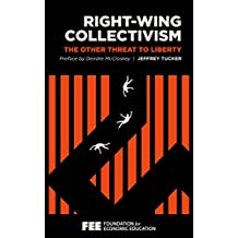 Right-Wing Collectivism: The Other Threat to Liberty