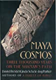 Maya Cosmos: Three Thousand Years on the Shaman's Path