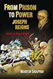 From Prison to Power Joseph Reigns, Martin Shapiro, 1469945061