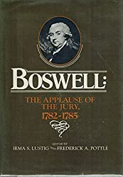 Boswell, the Applause of the Jury, 1782-1785 (Yale Editions of the Private Papers of James Boswell)